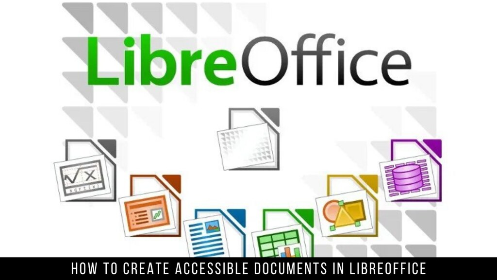How to Create Accessible Documents in LibreOffice