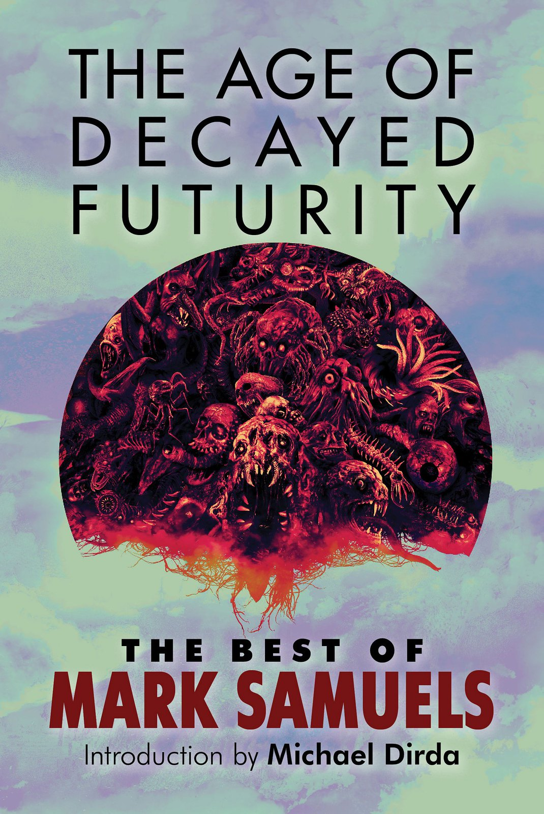Aeron Alfrey - Cover art for The Age of Decayed Futurity, The Best of Mark Samuels, Hippocampus Press