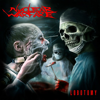Album Review: Nuclear Warfare - Lobotomy