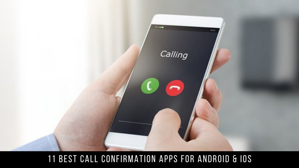 11 Best Call Confirmation Apps For Android & iOS