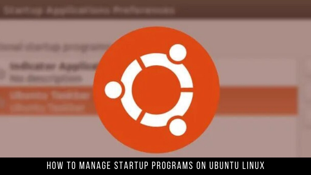How to Manage Startup Programs on Ubuntu Linux