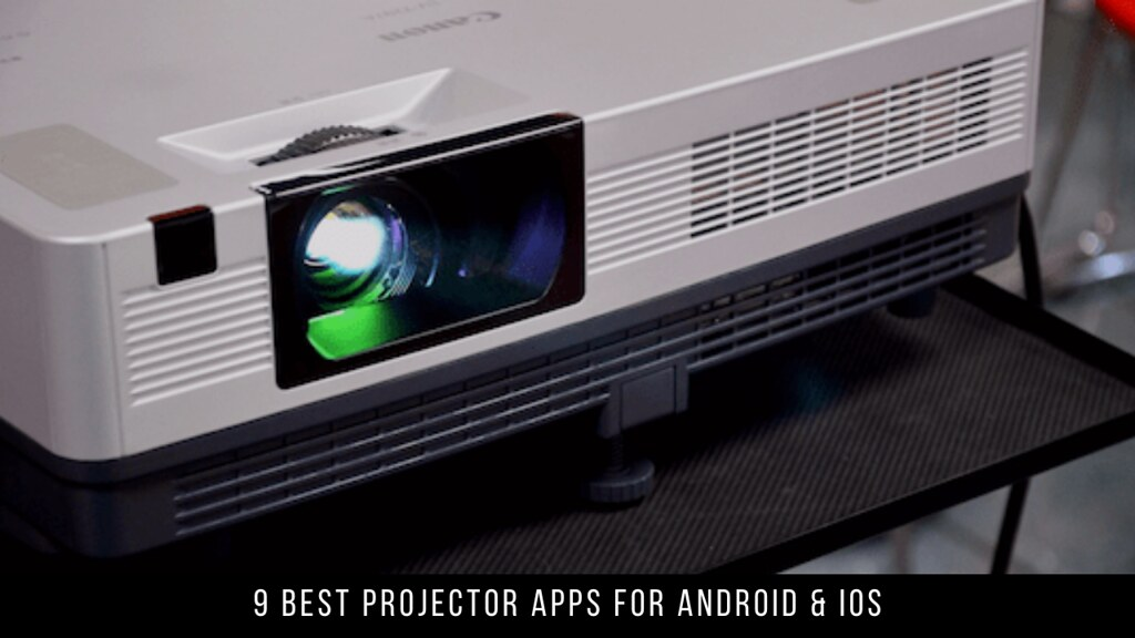 9 Best Projector Apps For Android & iOS