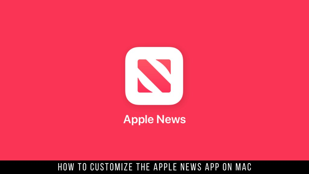 How to Customize the Apple News App on Mac