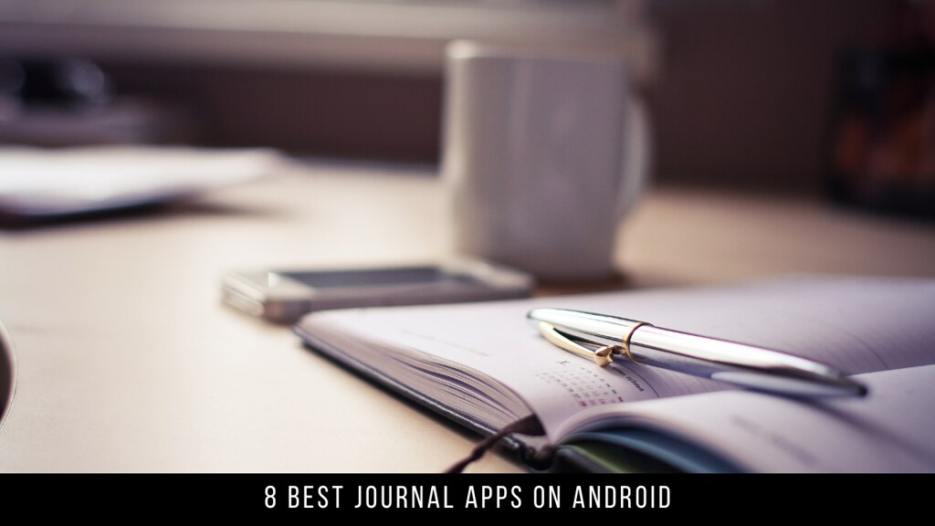 8 Best Journal Apps On Android
