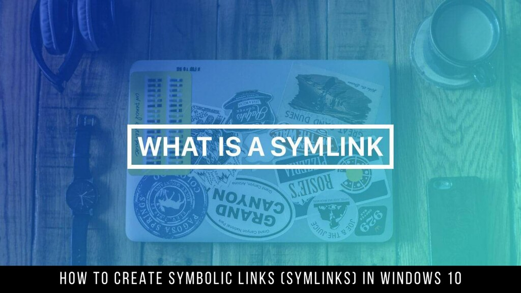 How to Create Symbolic Links (Symlinks) in Windows 10