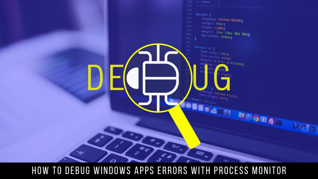 How to debug Windows Apps errors with Process Monitor