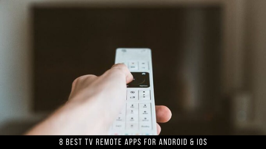 8 Best TV Remote Apps For Android & iOS