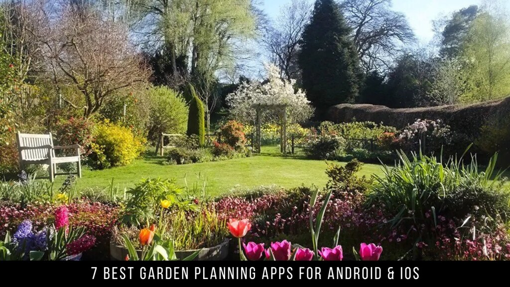 7 Best Garden Planning Apps For Android & iOS