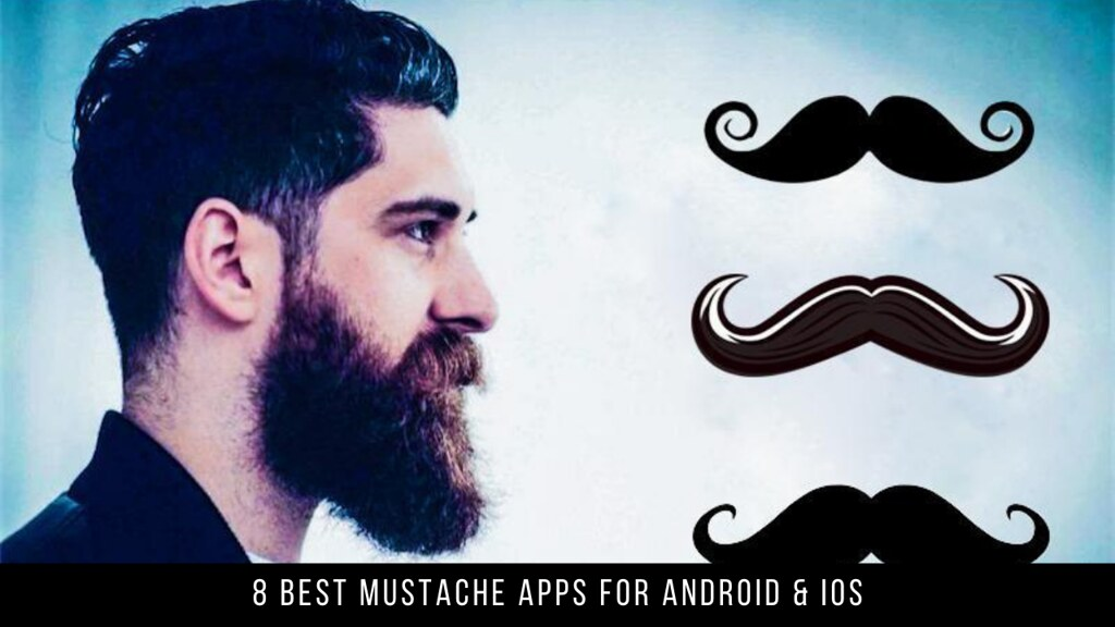 8 Best Mustache Apps For Android & iOS