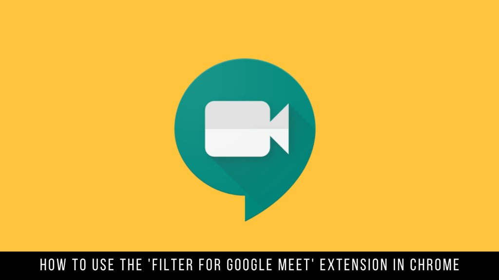 How to Use the 'Filter for Google Meet' Extension in Chrome