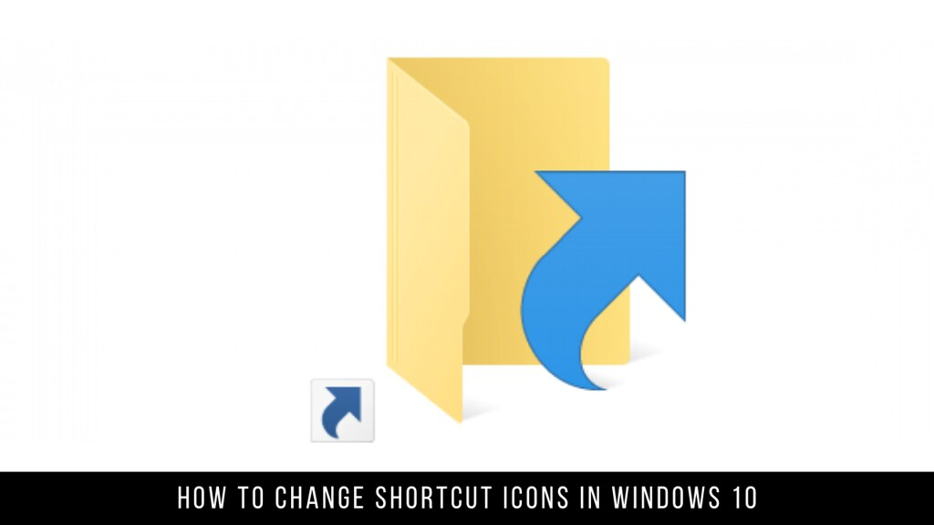 How to Change Shortcut Icons in Windows 10