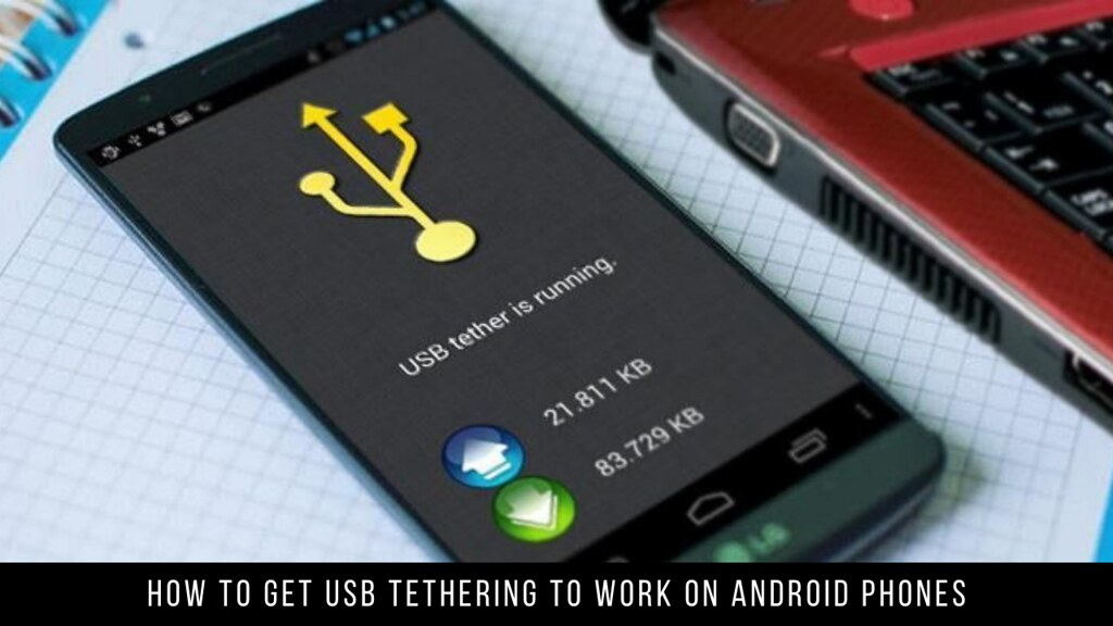 How to Get USB Tethering to Work on Android Phones