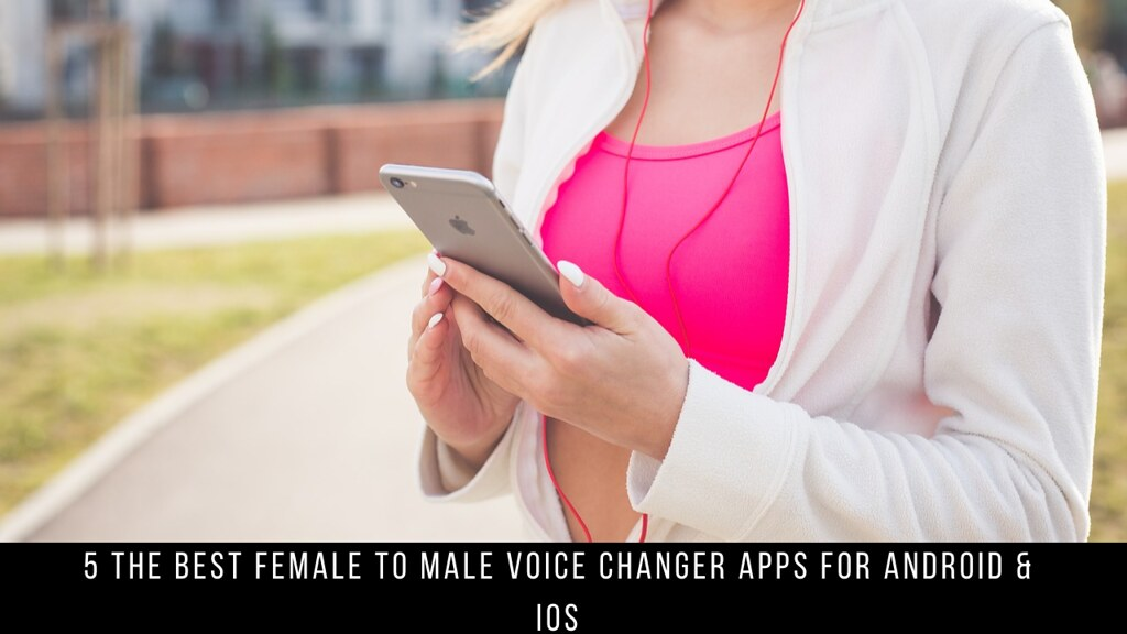 5 The Best Female To Male Voice Changer Apps For Android & iOS