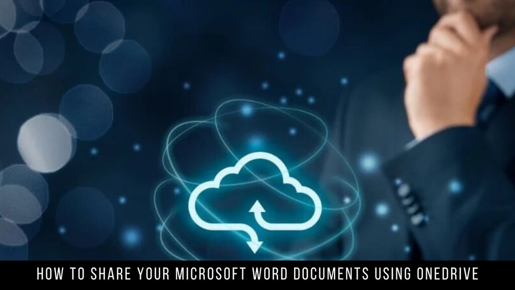 How to Share Your Microsoft Word Documents Using OneDrive