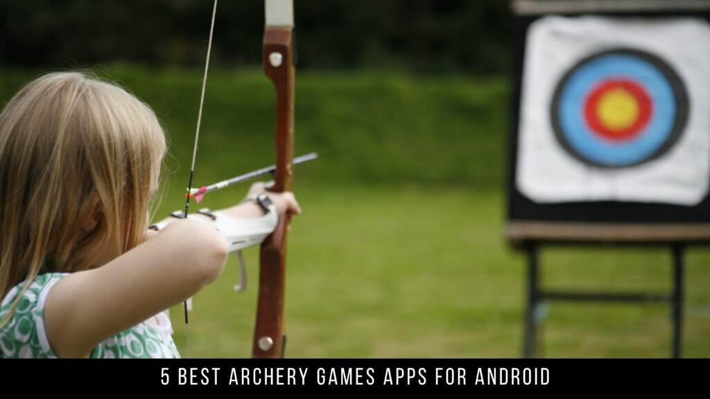 5 Best Archery Games Apps For Android