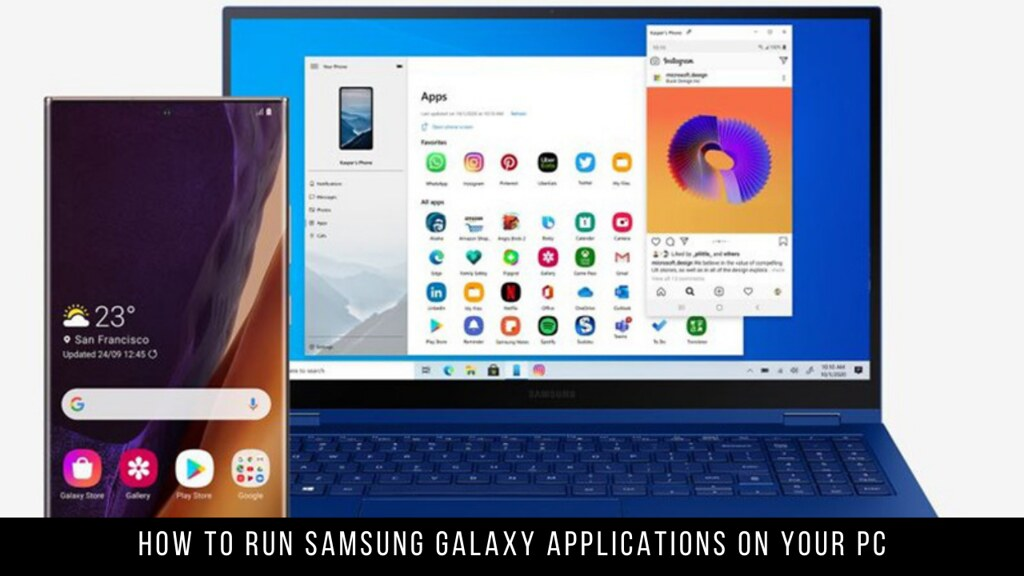 How to Run Samsung Galaxy Applications on your PC