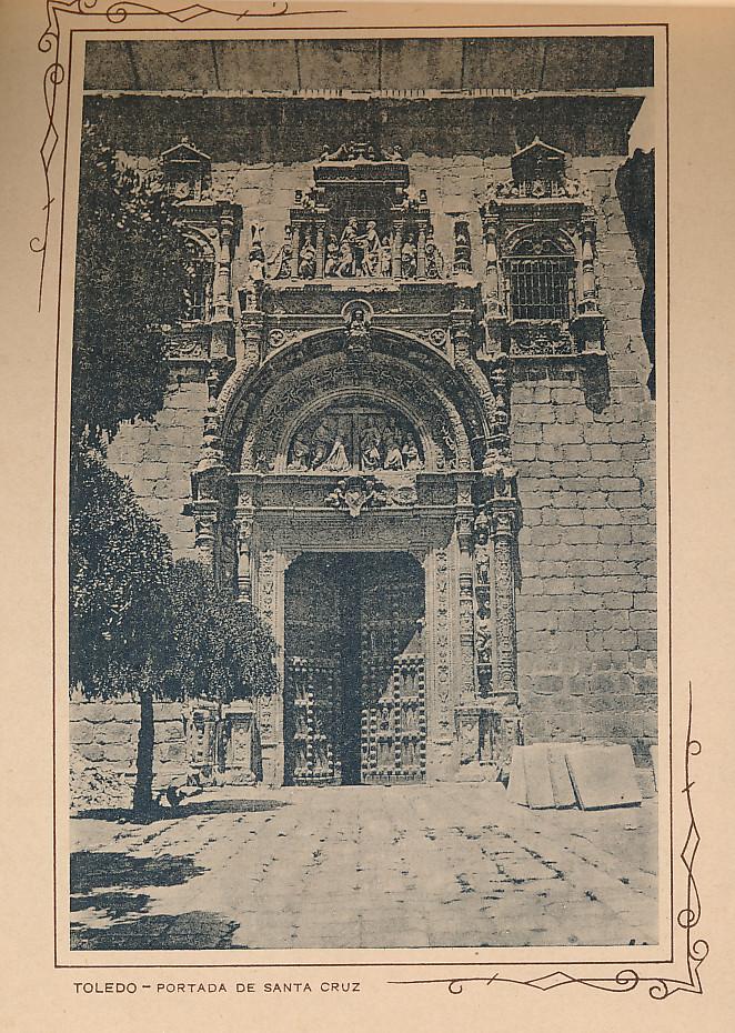Portada del Hospital de Santa Cruz. Incluida en un raro álbum con 24 fotografías de Toledo hacia 1907. Colección personal de Eduardo Sánchez Butragueño.