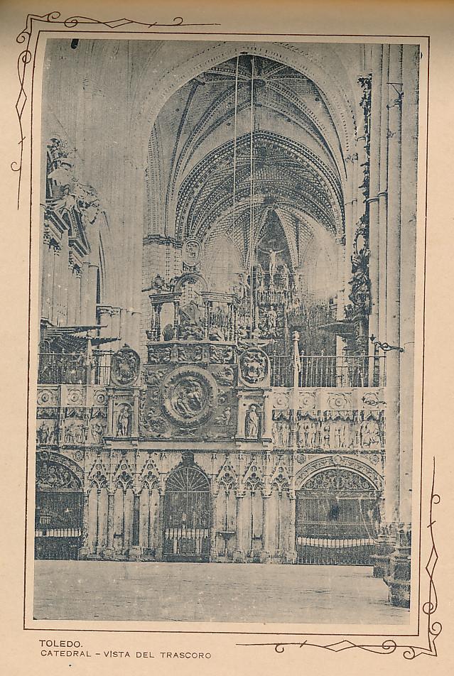 Trascoro de la Catedral. Incluida en un raro álbum con 24 fotografías de Toledo hacia 1907. Colección personal de Eduardo Sánchez Butragueño.