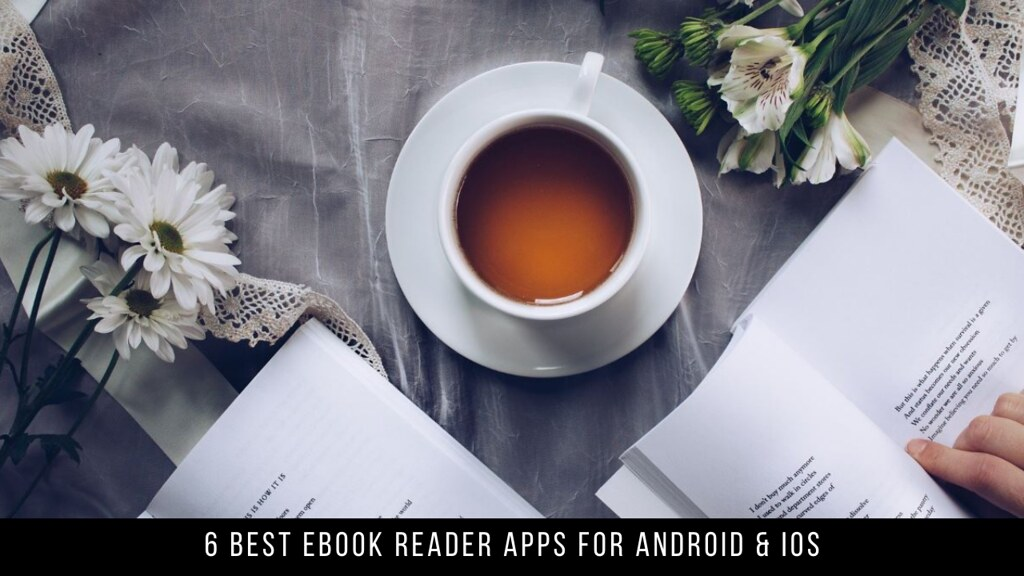 6 Best EBook Reader Apps For Android & iOS