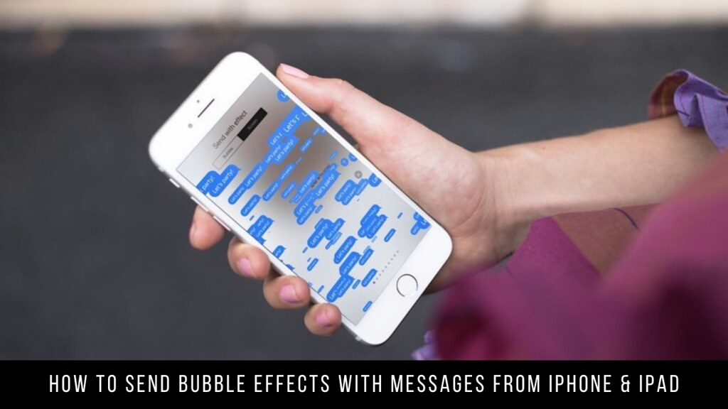 How to Send Bubble Effects with Messages from iPhone & iPad