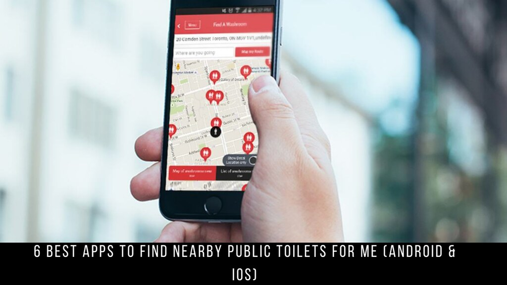 6 Best Apps To Find Nearby Public Toilets For Me (Android & iOS)