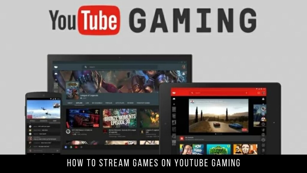 How to Stream Games on YouTube Gaming