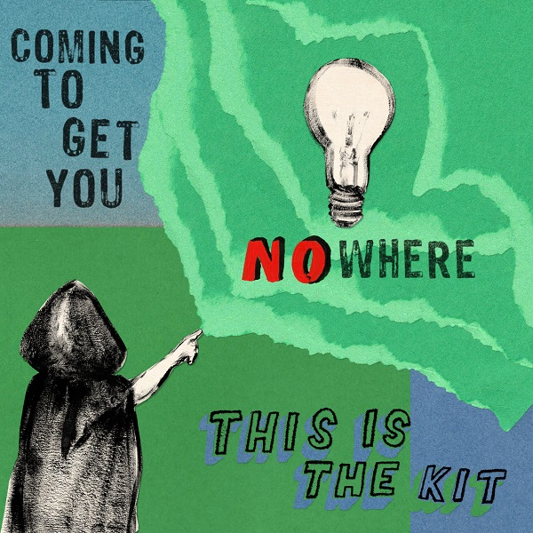 This Is The Kit - Coming To Get You Nowhere