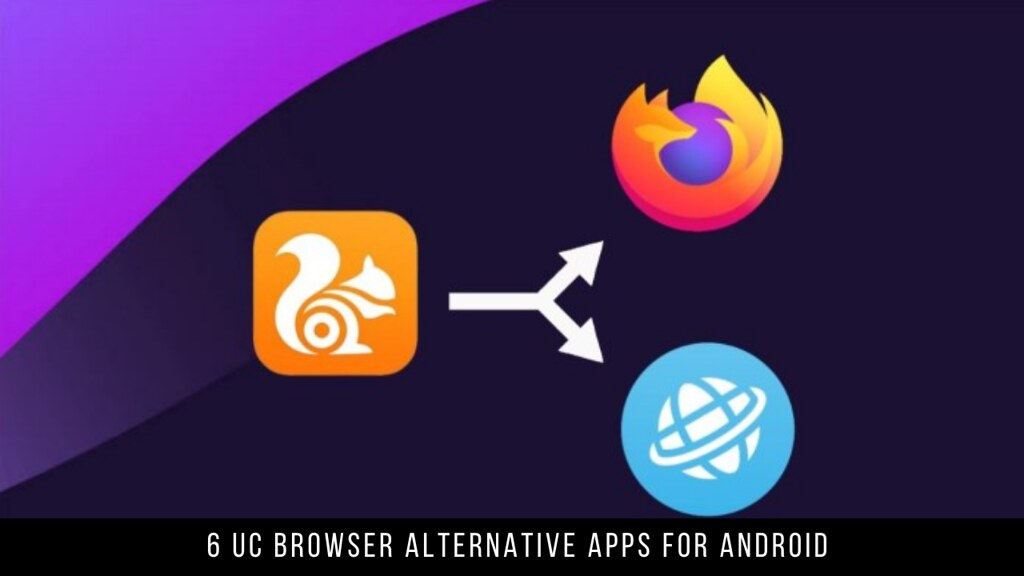 6 UC Browser Alternative Apps For Android