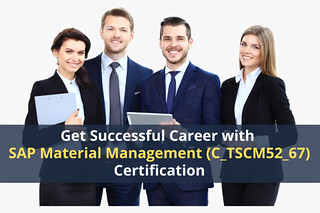 Get Successful Career with SAP Material Management (C_TSCM52_67) Certification