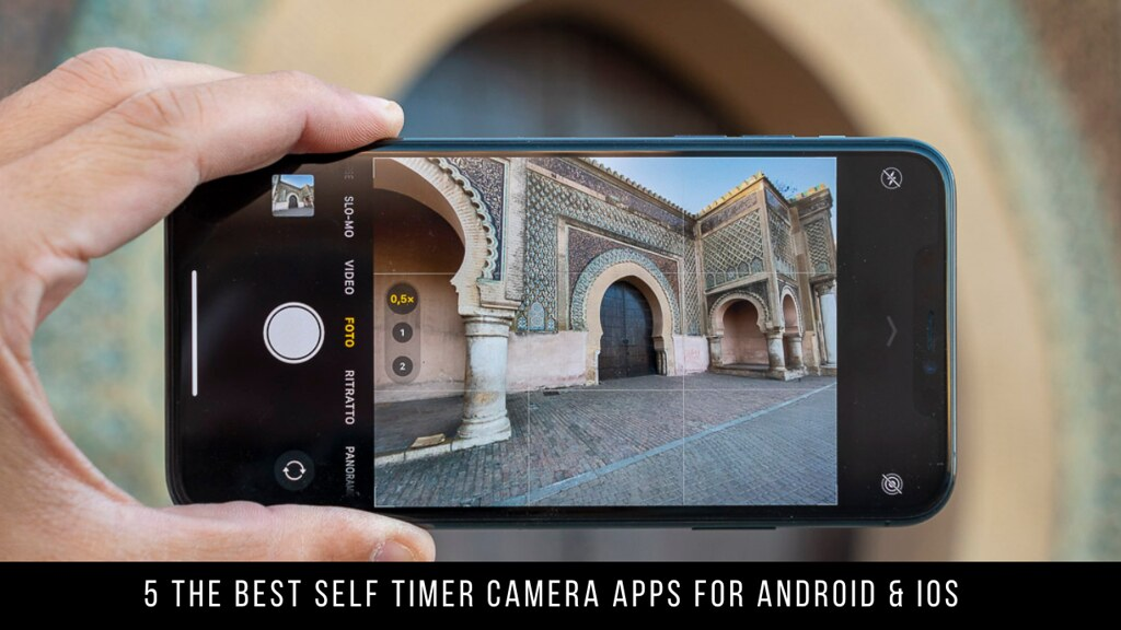 5 The Best Self Timer Camera Apps For Android & iOS