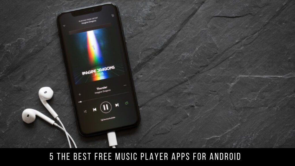 5 The Best Free Music Player Apps For Android