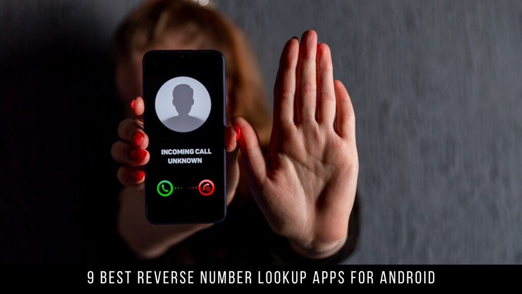 9 Best Reverse Number Lookup Apps For Android