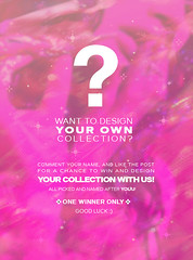 🎀 CONTEST TIME: DESIGN YOUR COLLECTION 🔥