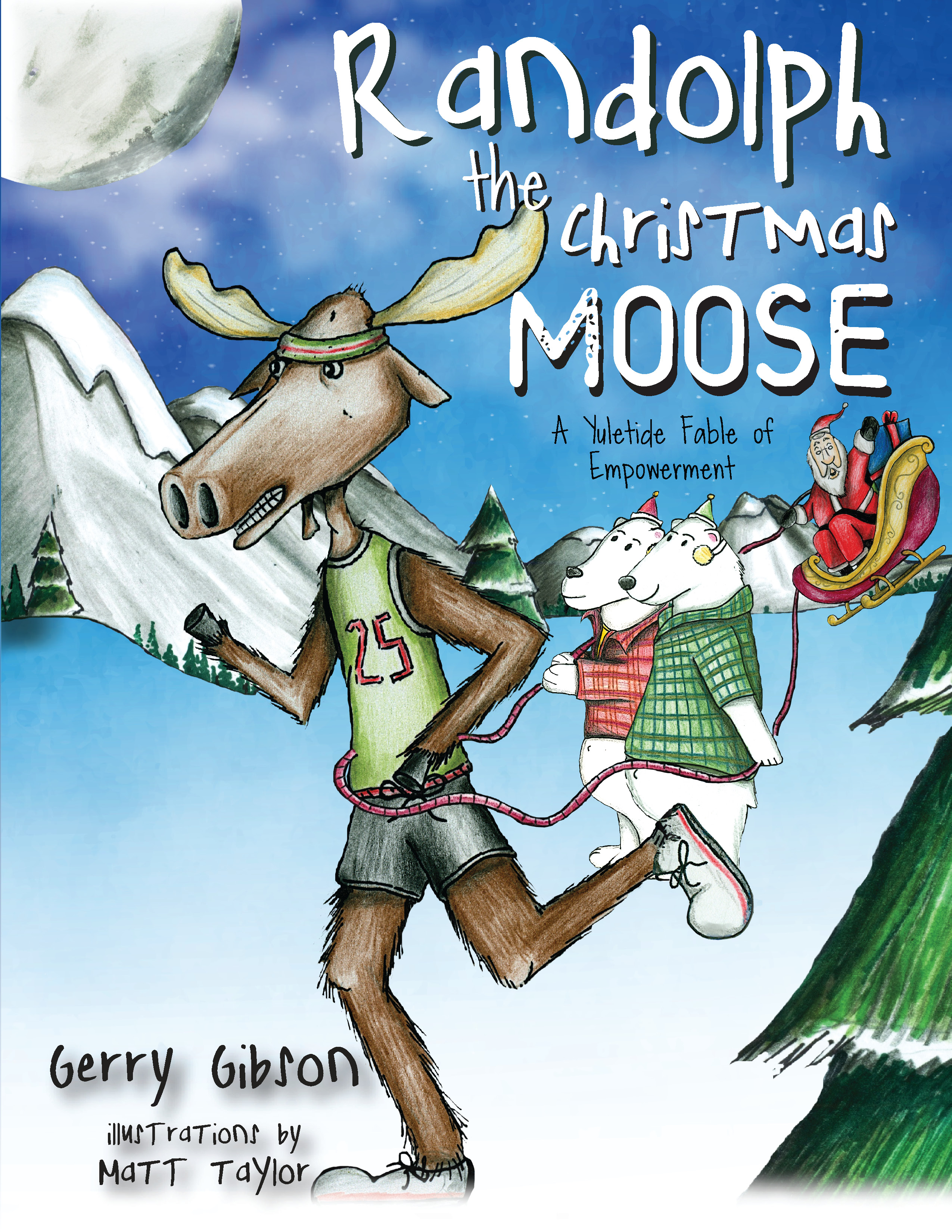 Randolph the Christmas Moose: A Yuletide Fable