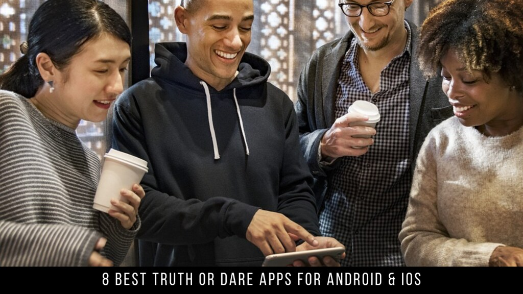 8 Best Truth Or Dare Apps For Android & iOS