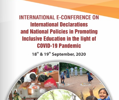 International E-Conference on International Declarations and National Policies on Promoting Inclusive Education in the light of Covid 19 Pandemic.  Date 18th & 19th September 2020