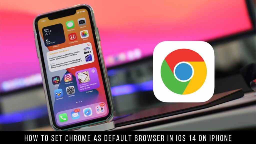 How to Set Chrome as Default Browser in iOS 14 on iPhone