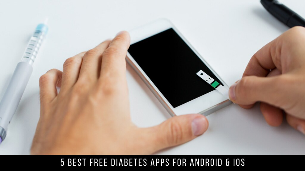 5 Best Free Diabetes Apps For Android & iOS