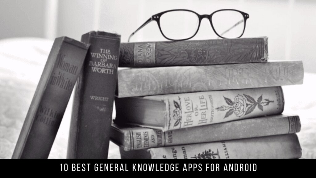 10 Best General Knowledge Apps For Android