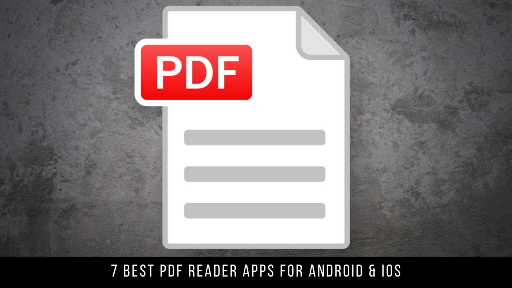 7 Best PDF Reader Apps For Android & iOS