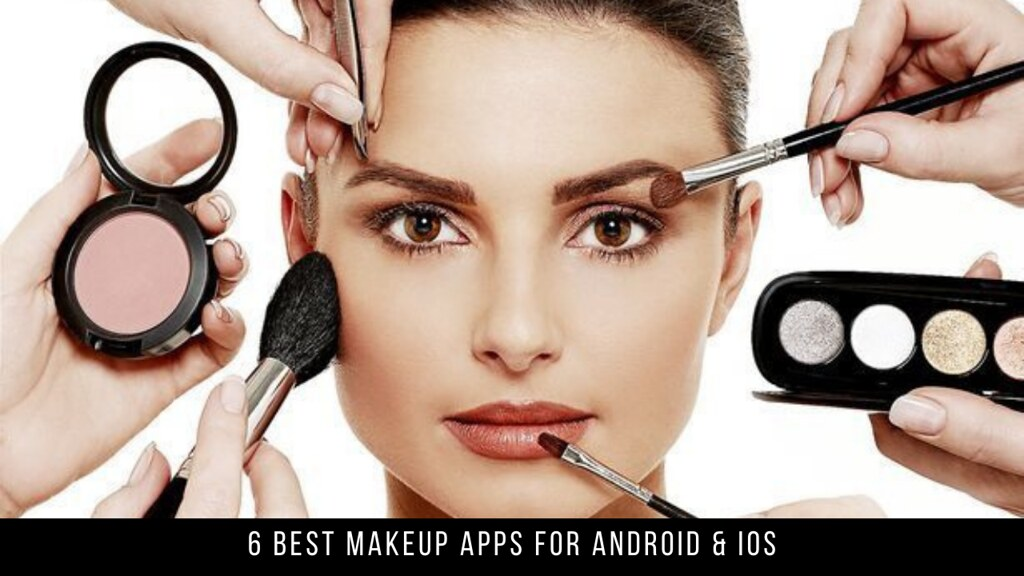6 Best Makeup Apps For Android & iOS