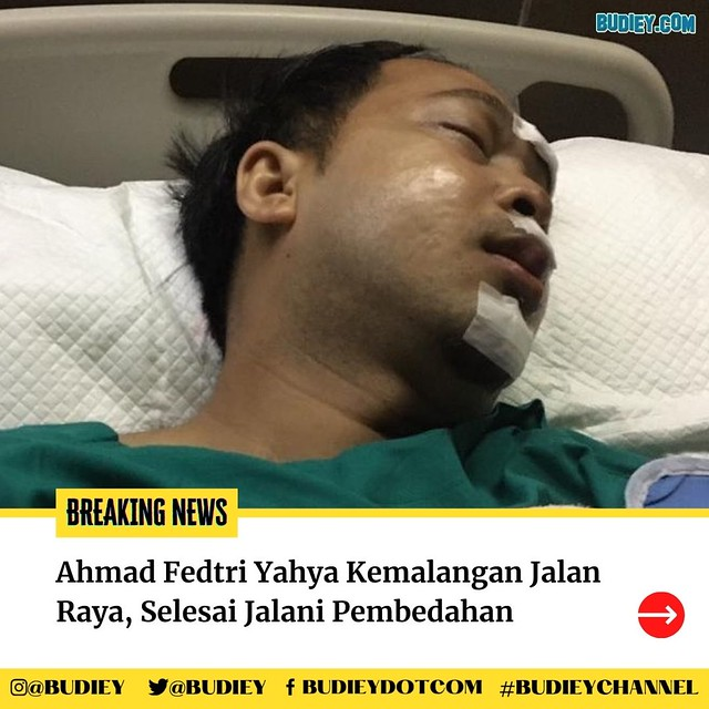 Ahmad Fedtri Yahya Kemalangan Jalan Raya, Selesai Jalani Pembedahan