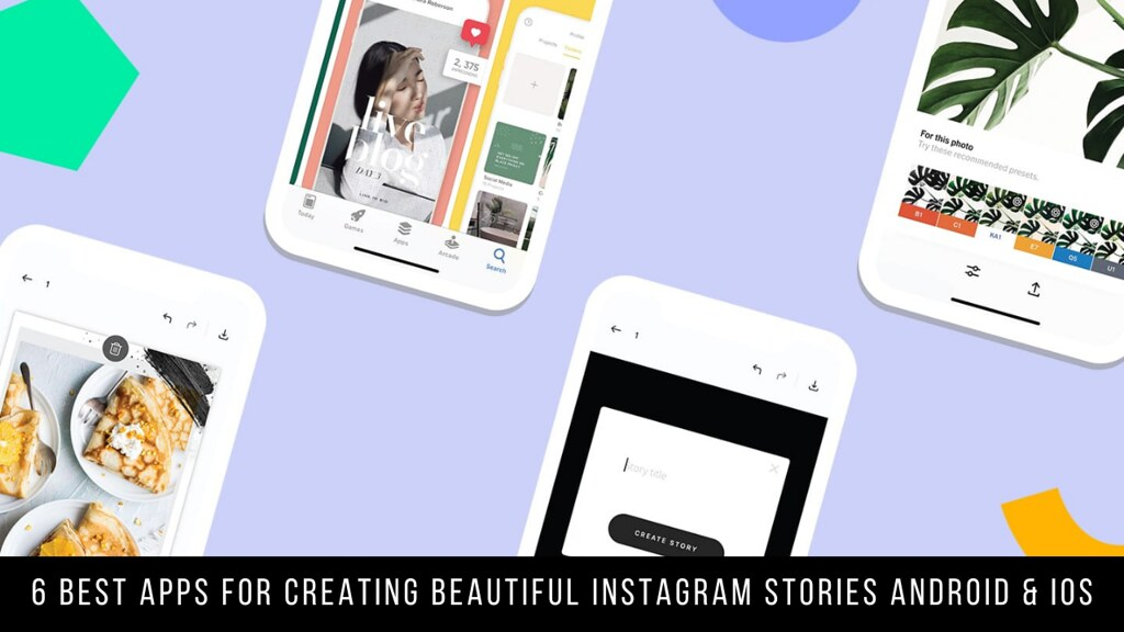 6 Best Apps For Creating Beautiful Instagram Stories Android & iOS
