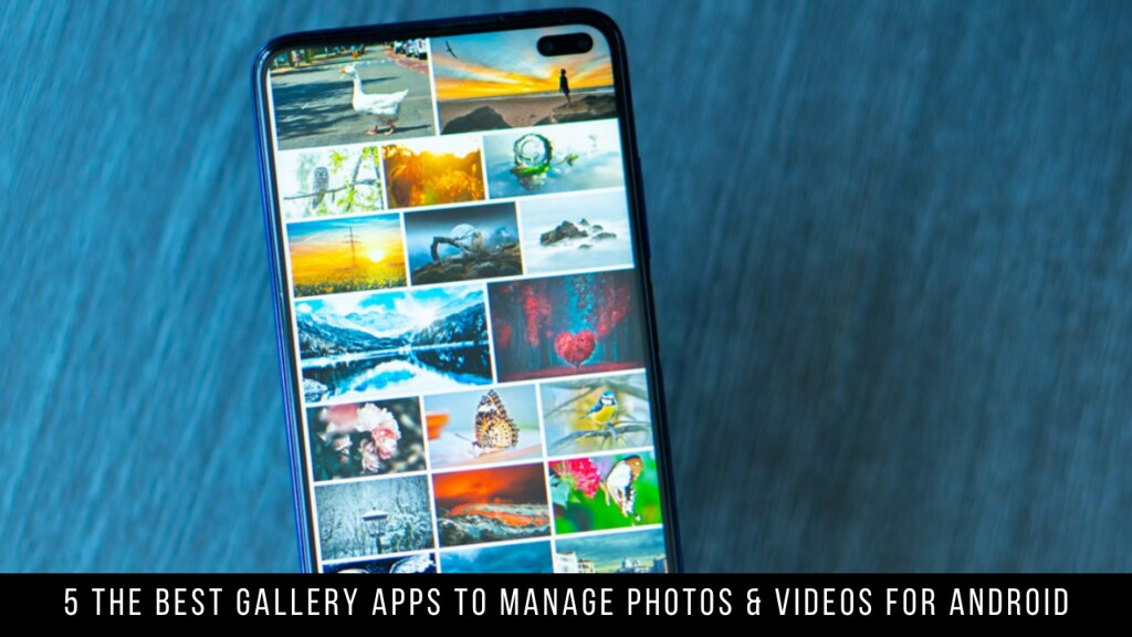 5 The Best Gallery Apps To Manage Photos & Videos For Android