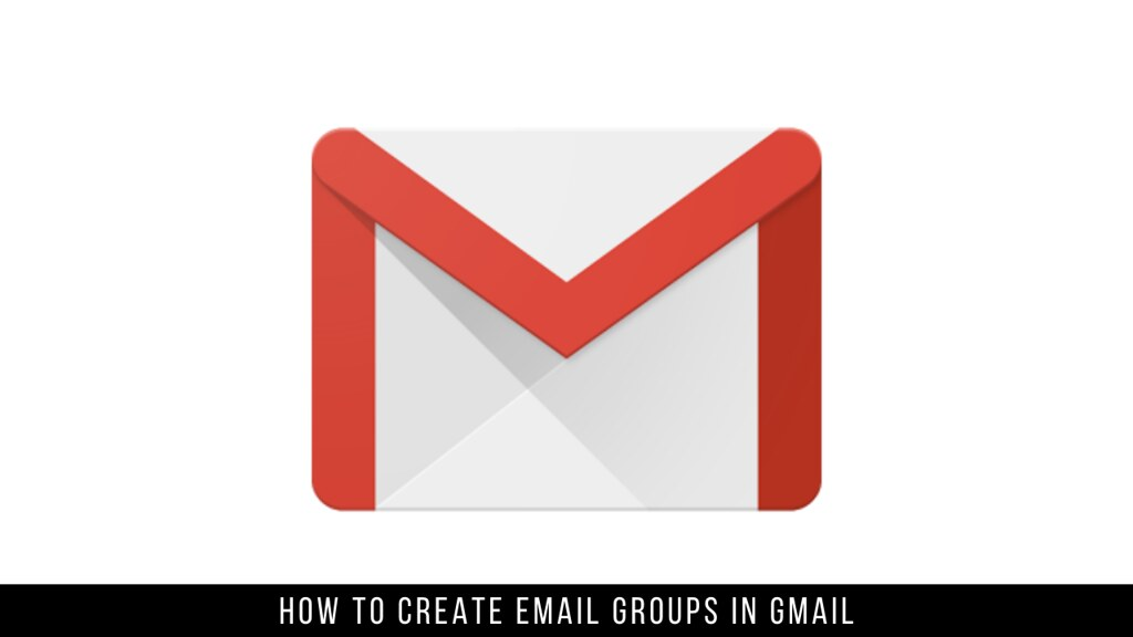 How to Create Email Groups in Gmail