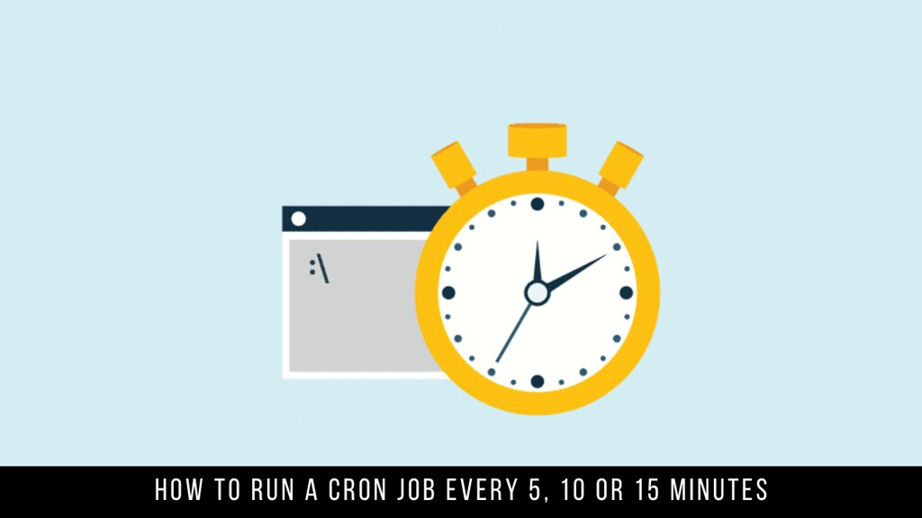 How to Run a Cron Job Every 5, 10 or 15 Minutes