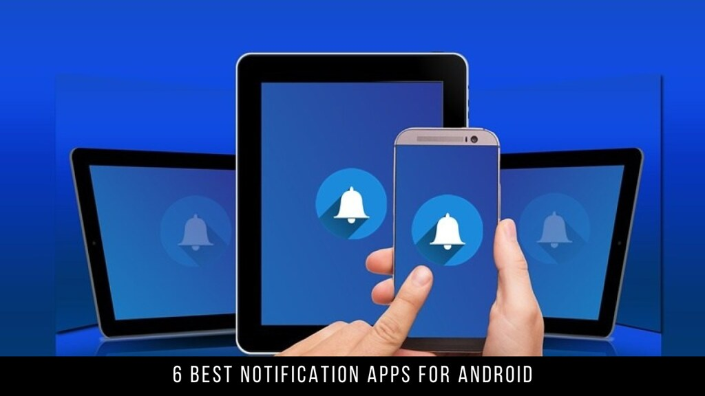 6 Best Notification Apps for Android