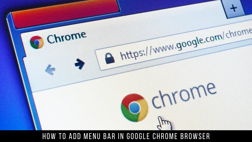 How to Add Menu Bar in Google Chrome Browser