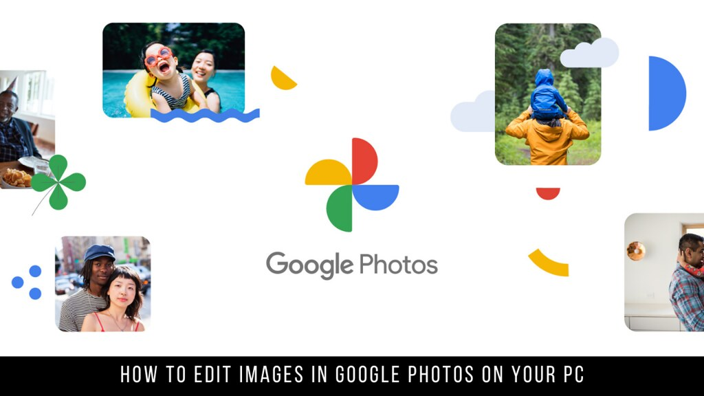 How to edit images in Google Photos on your PC