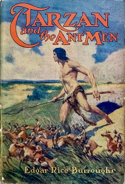 """Tarzan and the Ant Men"" by Edgar Rice Burroughs.  Chicago: A. C. McClurg / Grosset & Dunlap, [1925].  Early reprint edition with cover art by J. Allen St. John"